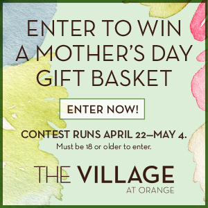 Enter to Win a Mother's Day Gift Basket from The Village at Orange!